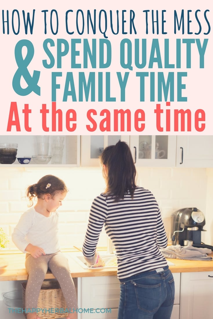How to get your family to help you clean, all while spending quality time together.
